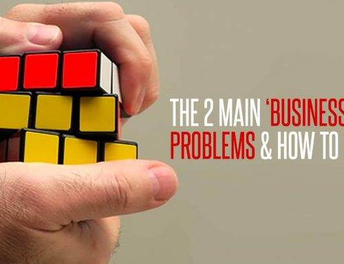 The 2 Main 'Business Owner' Problems & How To Solve Them