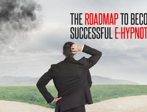 The Roadmap to Becoming a Successful E-Hypnotherapist