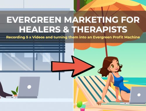 Evergreen Marketing For Healers and Therapists